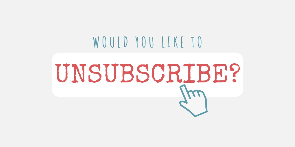 Would you like to unsubscribe? With a hand symbol