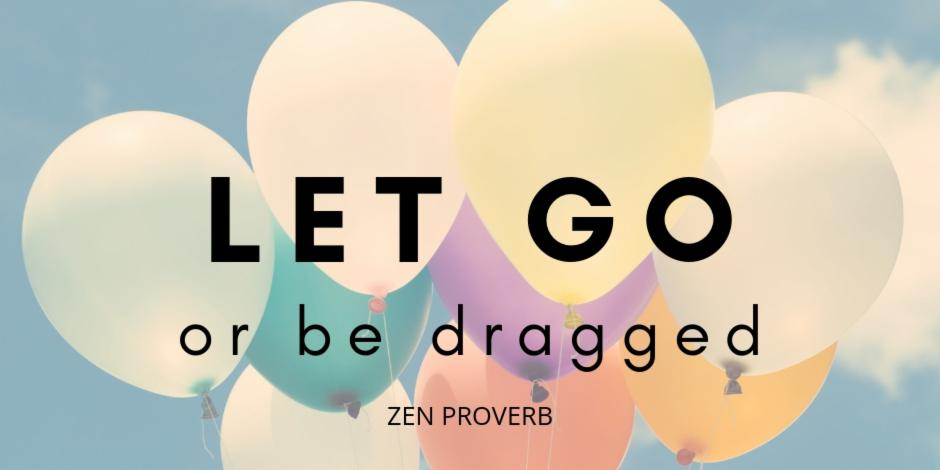 Balloon and sky background with a text Let go or be dragged