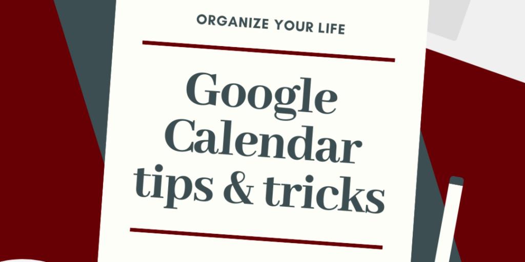Google Calender tips & tricks