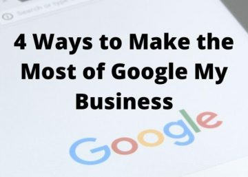 4 Ways to Make the Most of Google My Business