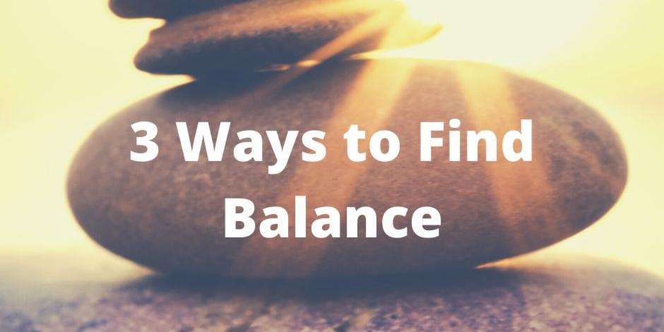 3 Ways to Find Balance