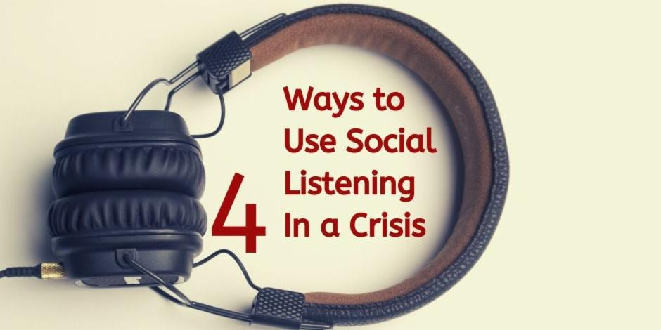 4 Ways to Use Social Listening in a Crisis
